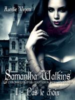 Samantha Watkins, Aurélie Venem